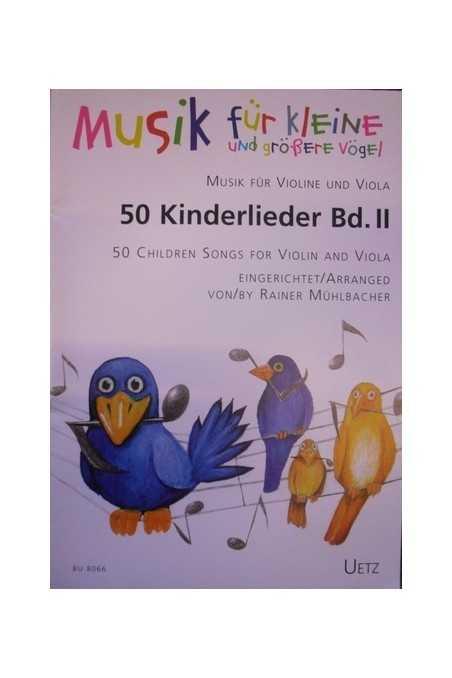 50 Kinderlieder Vol.1 (Music for Violin and Viola) - 50 Childrens Songs for Violin and Viola Book 2