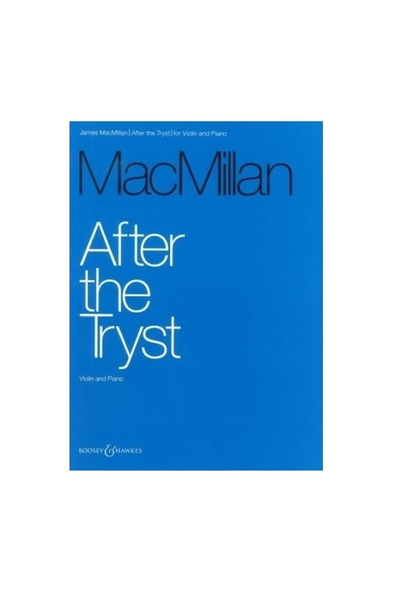 MacMillan, After The Tryst...