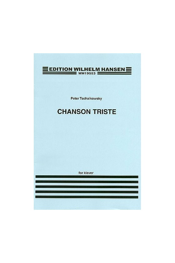 Tchaikovsky, Chanson Triste...