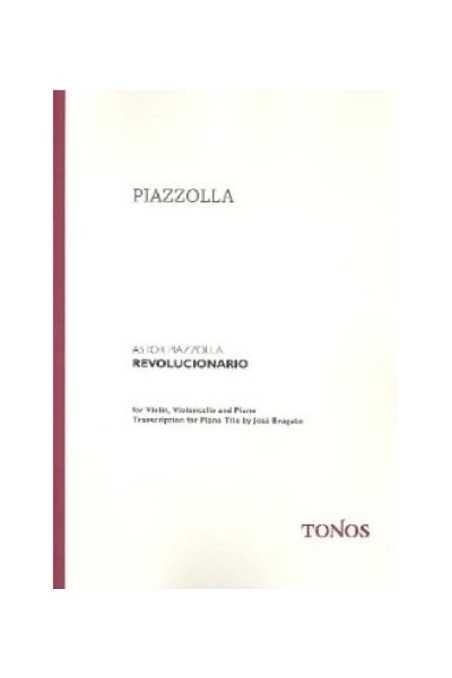 Piazzolla, Revolucionario For Violin, Cello And Piano (Tonos)