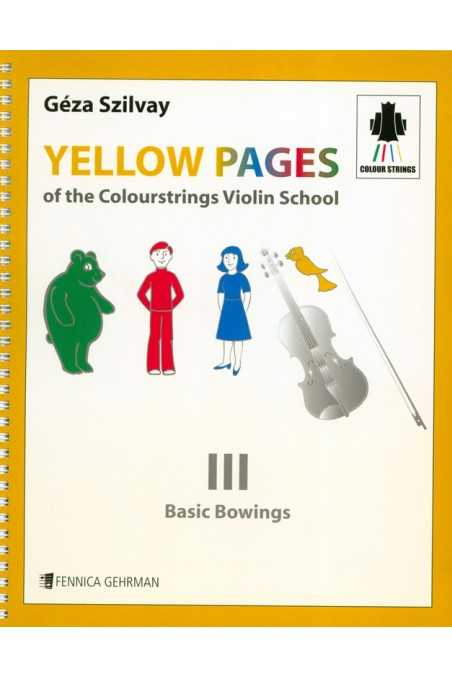 Colour Strings Yellow Pages - III Basic Bowings by Geza Szilvay