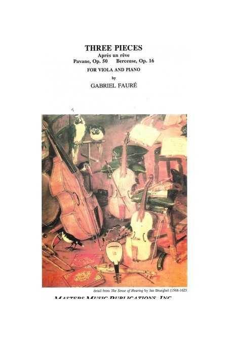 Faure, Three Pieces (Apre Un Reve, Pavane Op 50, And Berceuse Op 16) For Viola