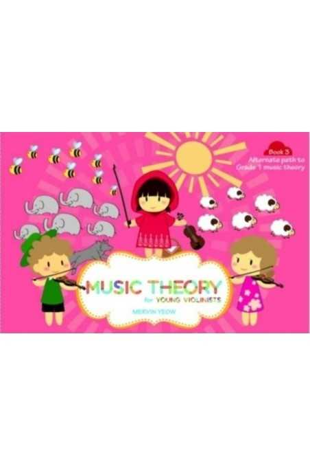Music Theory for Young Violinists Book 3-Mervin Yeow