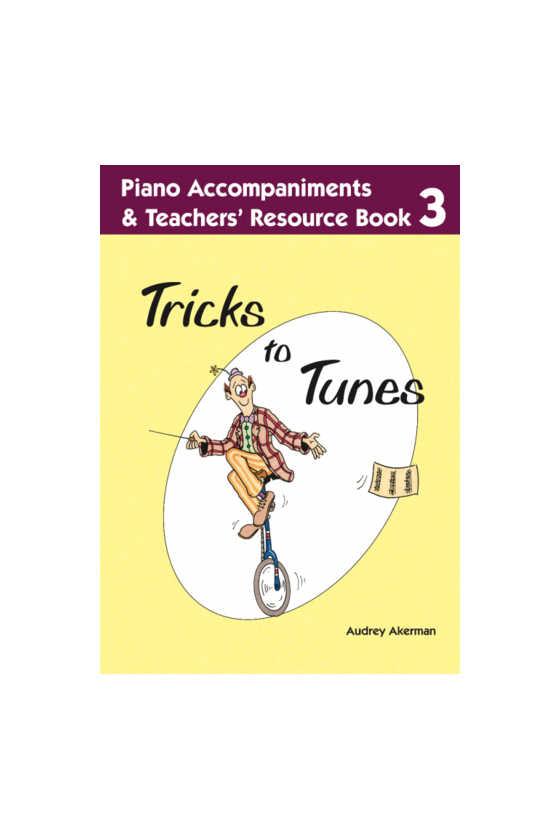 Ackerman Tricks to Tunes Piano Accompaniments and Teacher Resources