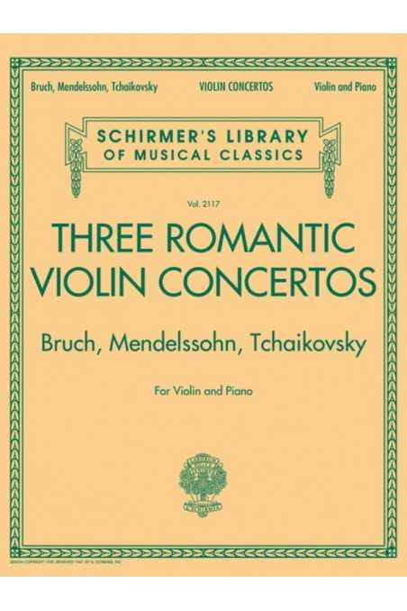 Three Romantic Violin Concertos By Bruch, Mendelssohn, And Tchaikovsky (Schirmer)