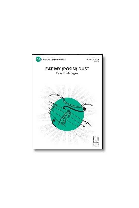 Eat My (Rosin) Dust (FJH)